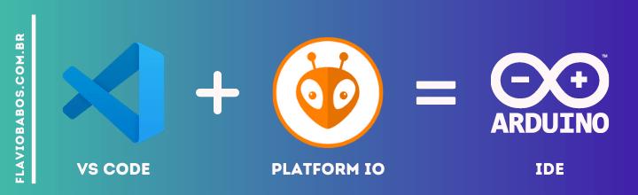 VS Code PlatformIO e Arduino IDE